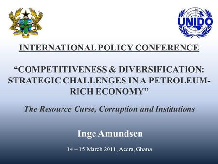 "INTERNATIONAL POLICY CONFERENCE ""COMPETITIVENESS & DIVERSIFICATION: STRATEGIC CHALLENGES IN A PETROLEUM- RICH ECONOMY"" The Resource Curse, Corruption and."