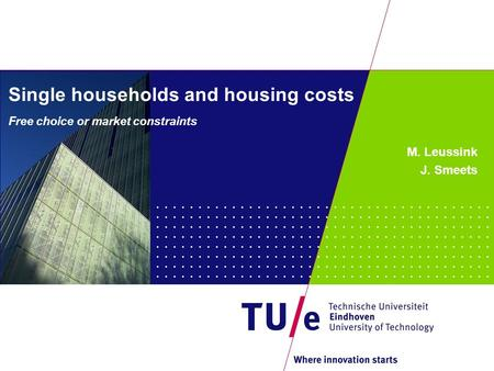 Single households and housing costs Free choice or market constraints M. Leussink J. Smeets.