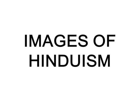 IMAGES OF HINDUISM.