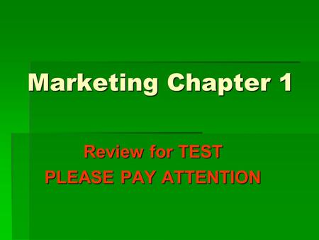 Marketing Chapter 1 Review for TEST PLEASE PAY ATTENTION.