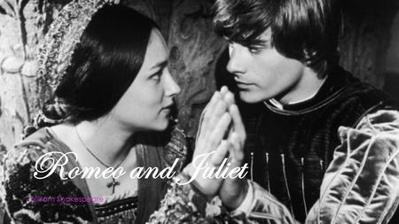 Romeo and Juliet William Shakespeare. Context of the play  Romeo and Juliet is based on a slew of different tragic romances that date all the way back.