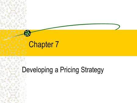 Chapter 7 Developing a Pricing Strategy. COPYRIGHT © 2002 by Thomson Learning, Inc. All Rights Reserved The Importance of Pricing 2 fundamental ways to.