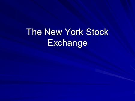 The New York Stock Exchange. Early Wall St. Dutch built a wall for protection –Street behind the wall became Wall St. It has become the financial capital.