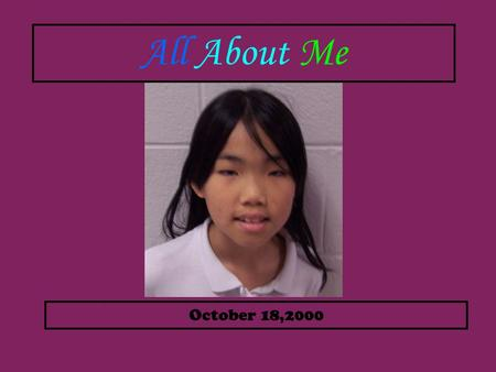 All About Me October 18,2000.