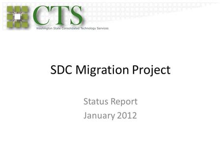 SDC Migration Project Status Report January 2012.