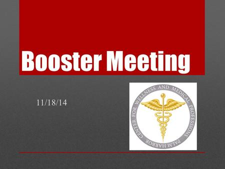 Booster Meeting 11/18/14. New Guidance Counselor.