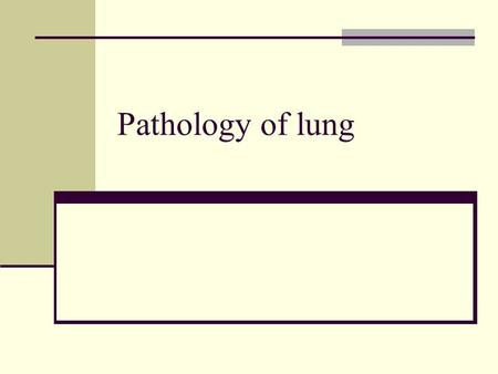 Pathology of lung.