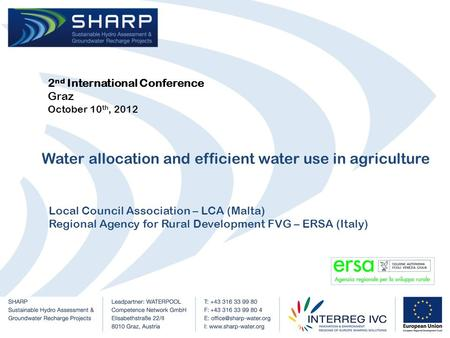 2 nd International Conference Graz October 10 th, 2012 Water allocation and efficient water use in agriculture Local Council Association – LCA (Malta)