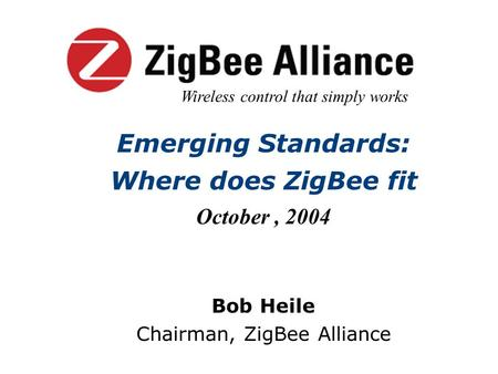Emerging Standards: Where does ZigBee fit