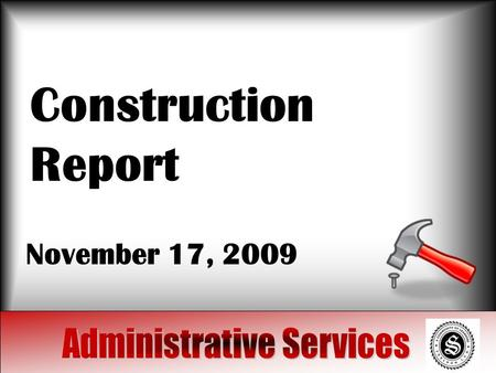 Construction Report November 17, 2009. Projects Site Improvements –In close out Track replacement and turf –Last phase (track) Generators –In close.