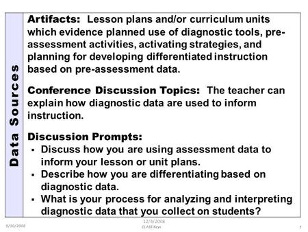 Data Sources Artifacts: Lesson plans and/or curriculum units which evidence planned use of diagnostic tools, pre- assessment activities, activating strategies,