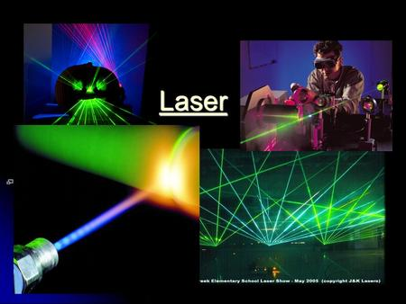 Laser. Lesson objectives What is laser? What is laser? Applications of laser around us Applications of laser around us Laser radiation hazards Laser radiation.