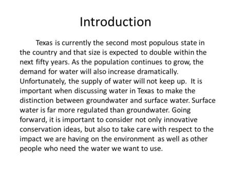 Introduction Texas is currently the second most populous state in the country and that size is expected to double within the next fifty years. As the population.