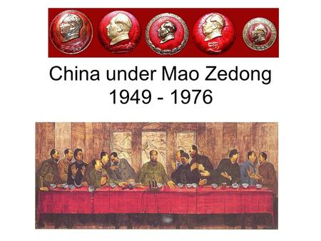 China under Mao Zedong 1949 - 1976. Outline of this Presentation I.Theoretical Maoism II.Overview of the Civil War in China III.The Great Leap Forward.
