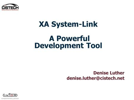 XA System-Link A Powerful Development Tool Denise Luther
