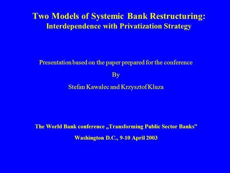 "Presentation based on the paper prepared for the conference By Stefan Kawalec and Krzysztof Kluza The World Bank conference ""Transforming Public Sector."