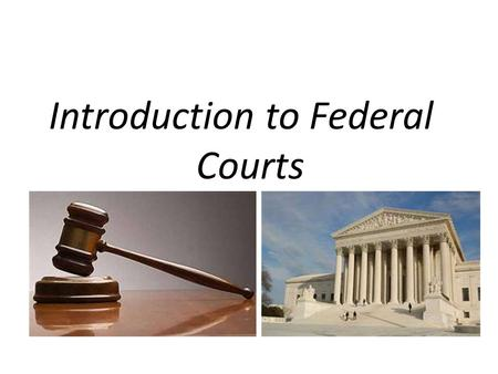 Introduction to Federal Courts. Categories of law Statutory law – Written, codified law; statutes Common law – Accumulation of court precedents Criminal.