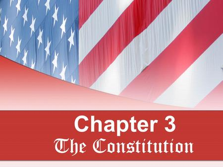 Chapter 3 The Constitution. Structure of the Constitution Compared to many other constitutions the U.S. Constitution is brief, around 7,000 words. Divided.