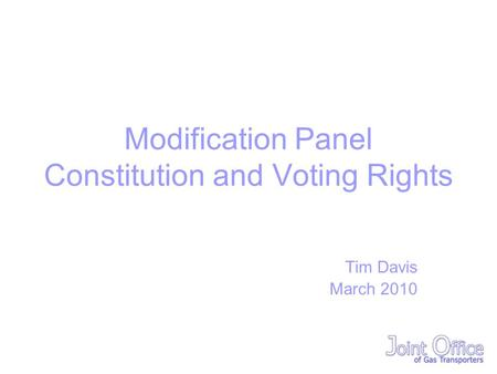 Modification Panel Constitution and Voting Rights Tim Davis March 2010.