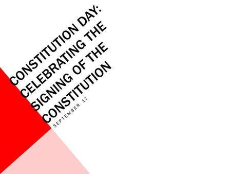 CONSTITUTION DAY: CELEBRATING THE SIGNING OF THE CONSTITUTION SEPTEMBER 17.