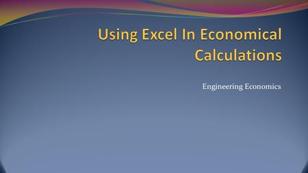 Engineering Economics. Excel Financial Functions.