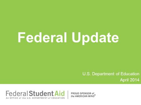 Federal Update U.S. Department of Education April 2014.