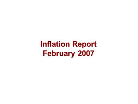 Inflation Report February 2007. Output and supply.