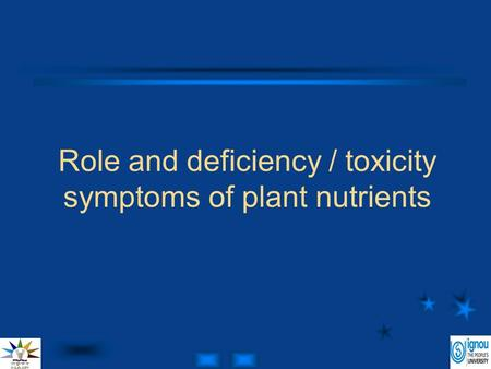 Role and deficiency / toxicity symptoms of plant nutrients