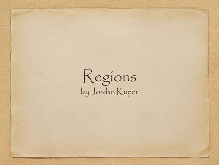 Regions by Jordan Kuper. IntroductionIntroduction A region is a area of land that has many things in common. The five regions of the US are Northeast,