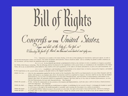 The Bill of Rights During the debates on the adoption of the Constitution, its opponents repeatedly charged that the Constitution as drafted would open.