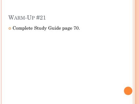 W ARM -U P #21 Complete Study Guide page 70.. T HE I MMUNE S YSTEM Infectious Disease.