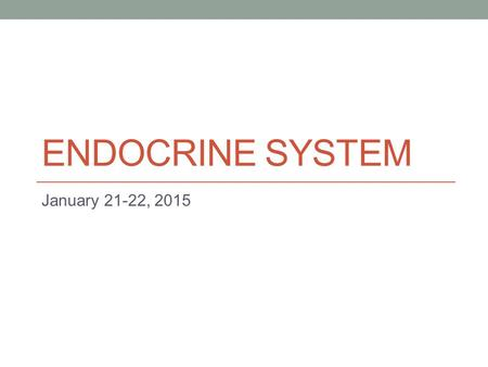 ENDOCRINE SYSTEM January 21-22, 2015. Endocrine Disorders Gigantism excess growth hormone during childhood.