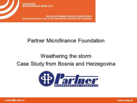 Partner Microfinance Foundation Weathering the storm Case Study from Bosnia and Herzegovina.