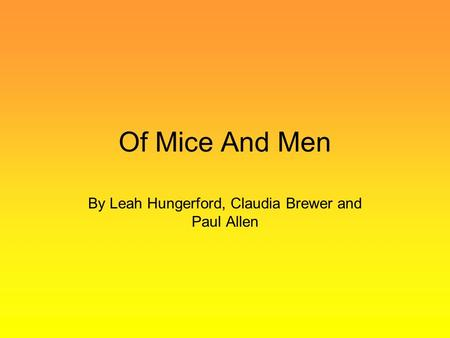 Of Mice And Men By Leah Hungerford, Claudia Brewer and Paul Allen.