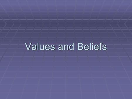 Values and Beliefs. What is a value?  Qualities, characteristics, or ideas about which we feel strongly.  Our values affect our decisions, goals and.