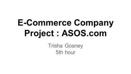 History of Business ASOS launched in 2000.
