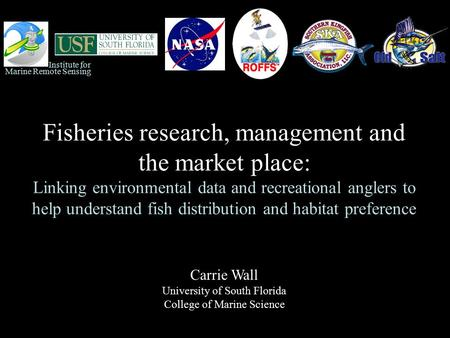 Fisheries research, management and the market place: Linking environmental data and recreational anglers to help understand fish distribution and habitat.