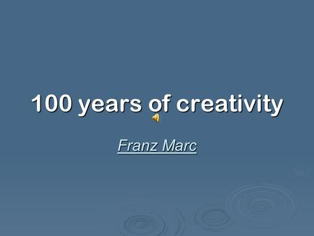 100 years of creativity Franz Marc. Curriculum vitae Franz Moritz Wilhelm Marc was born on 8th February 1880 in Munich. His father was a professional.