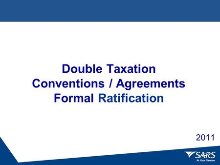 Double Taxation Conventions / Agreements Formal Ratification 2011.