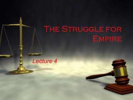 The Struggle for Empire Lecture 4. Frontier Conflict  Throughout the first half of the 18th century Britain and France fought a series of wars along.