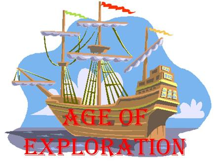 Age of Exploration. The Age of Exploration or Age of Discovery as it is sometimes called, officially began in the early 15th century and lasted until.