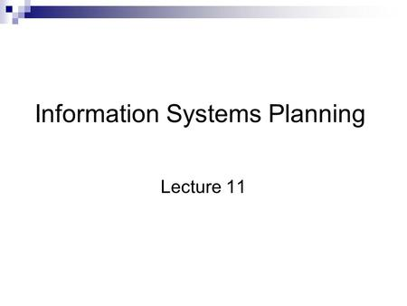 Information Systems Planning Lecture 11. Today lecture Stages of Planning continued… Electric Power Research Institute Case example: Linkage Analysis.