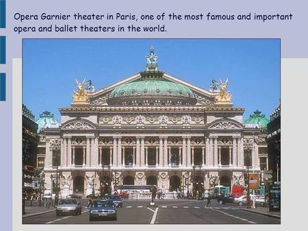 Opera Garnier theater in Paris, one of the most famous and important opera and ballet theaters in the world.