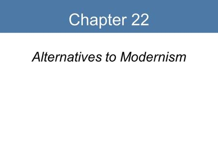 Chapter 22 Alternatives to Modernism. Key Terms Traditionalism Neoclassicism Jazz Breaks Nationalism Square dance Hymn Theme and variations Film music.