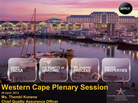 Western Cape Plenary Session 26 April 2013 Ms. Thembi Kunene Chief Quality Assurance Officer.