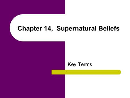 Chapter 14, Supernatural Beliefs Key Terms. cargo cults Revitalization movements in Melanesia intended to bring new life and purpose into a society. communal.