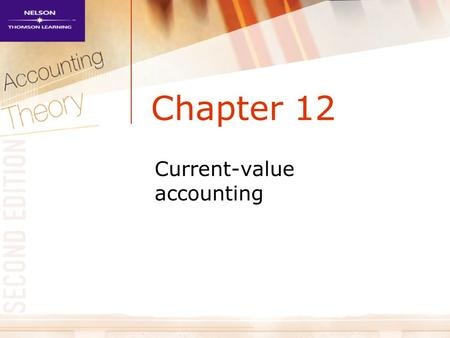 Chapter 12 Current-value accounting. Arguments in favour of measuring income – I Income is a basis for the taxation and redistribution of wealth among.