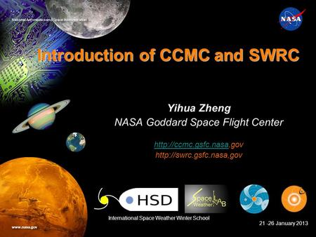 1 National Aeronautics and Space Administration www.nasa.gov NASA Goddard Space Flight Center Software Engineering Division Introduction of CCMC and SWRC.