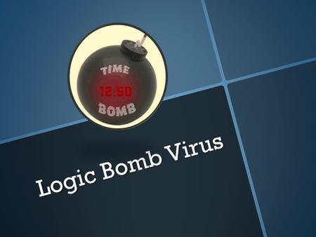 Logic Bomb Virus.  The first use of a time bomb in software may have been with the scribe markup language and word processing system, developed by Brian.
