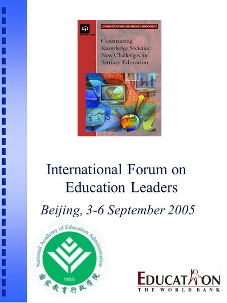 International Forum on Education Leaders Beijing, 3-6 September 2005.